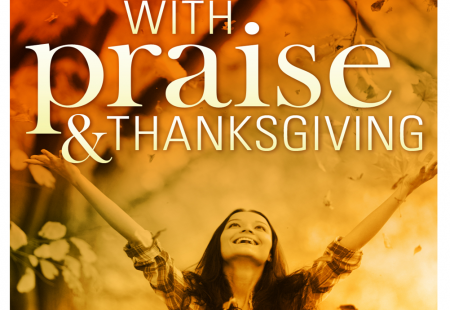 Come with praise & thanksgiving