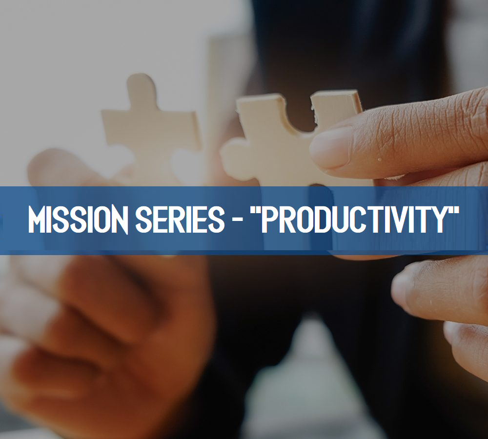 Mission Series – Productivity