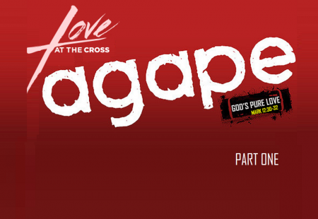 Agape – God's Pure Love – Part 1
