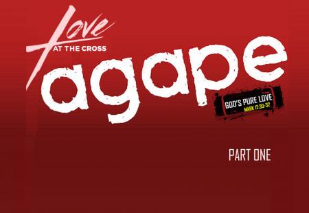 Agape – God's Pure Love – Part 1