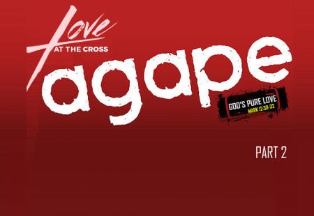 Agape God's Pure love – Part 2