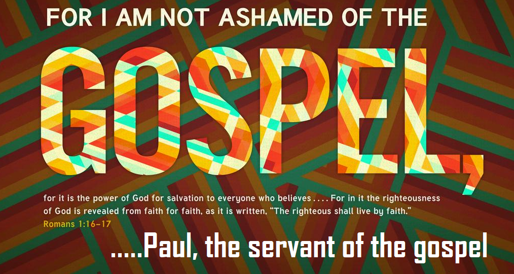 Paul, the servant of the gospel